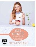 Eat smart - Gesund, fit, glücklich (Mängelexemplar)