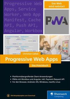 Progressive Web Apps (eBook, ePUB) - Liebel, Christian
