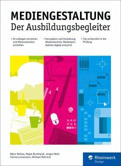 Mediengestaltung (eBook, PDF) - Rohles, Björn; Burkhardt, Ralph; Wolf, Jürgen; Linnemann, Carina; Rohrlich, Michael