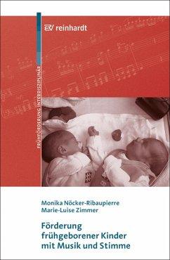 Förderung frühgeborener Kinder mit Musik und Stimme (eBook, PDF) - Zimmer, Marie-Luise; Nöcker-Ribaupierre, Monika
