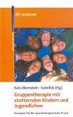Gruppentherapie mit stotternden Kindern und Jugendlichen (eBook, PDF)