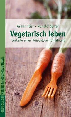Vegetarisch leben (eBook, ePUB)
