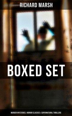 RICHARD MARSH Boxed Set: Murder Mysteries, Horror Classics & Supernatural Thrillers (eBook, ePUB)
