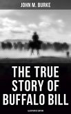The True Story of Buffalo Bill (Illustrated Edition) (eBook, ePUB)