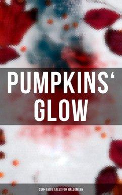 Pumpkins´ Glow: 200+ Eerie Tales for Halloween (eBook, ePUB)