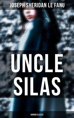 Uncle Silas (Horror Classic) (eBook, ePUB)