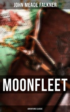 Moonfleet (Adventure Classic) (eBook, ePUB)