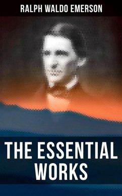 The Essential Works of Ralph Waldo Emerson (eBook, ePUB)