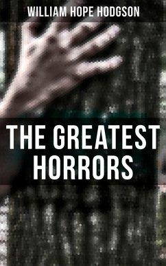 The Greatest Horrors of William Hope Hodgson (eBook, ePUB)