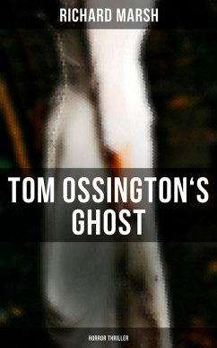 Tom Ossington´s Ghost (Horror Thriller) (eBook, ePUB)