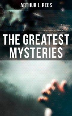 The Greatest Mysteries of Arthur J. Rees (eBook, ePUB)