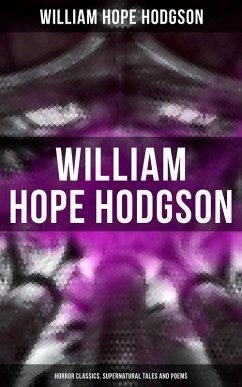WILLIAM HOPE HODGSON: Horror Classics, Supernatural Tales and Poems (eBook, ePUB)
