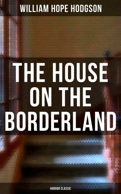 The House on the Borderland (Horror Classic) (eBook, ePUB)