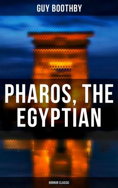 Pharos, the Egyptian (Horror Classic) (eBook, ePUB)