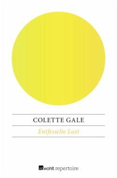 Entfesselte Lust - Gale, Colette