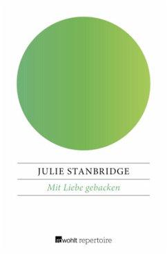 Mit Liebe gebacken - Stanbridge, Julie