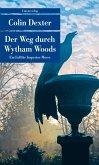 Der Weg durch Wytham Woods / Ein Fall für Inspector Morse Bd.10