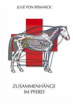 Zusammenhänge im Pferd - Bismarck, Julie von