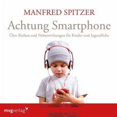 Achtung Smartphone, 1 Audio-CD - Spitzer, Manfred