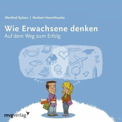 Wie Erwachsene denken, 1 Audio-CD - Spitzer, Manfred; Herschkowitz, Norbert