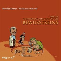 Über die Evolution des Menschen und des Bewusstseins, 1 Audio-CD - Spitzer, Manfred; Herschkowitz, Norbert