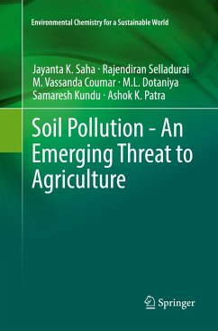 Soil Pollution - An Emerging Threat to Agriculture - Saha, Jayanta K.;Selladurai, Rajendiran;Coumar, M. Vassanda