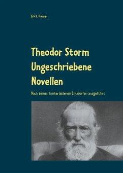 Theodor Storm Ungeschriebene Novellen