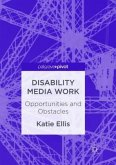 Disability Media Work: Opportunities and Obstacles