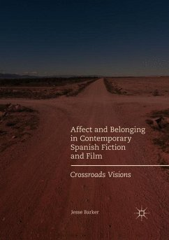 Affect and Belonging in Contemporary Spanish Fiction and Film - Barker, Jesse