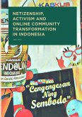 Netizenship, Activism and Online Community Transformation in Indonesia