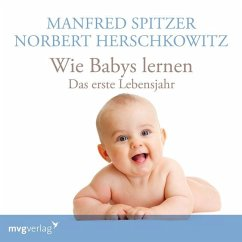 Wie Babys lernen - das erste Jahr, 1 Audio-CD - Spitzer, Manfred; Herschkowitz, Norbert
