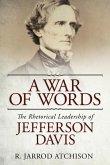 A War of Words: The Rhetorical Leadership of Jefferson Davis