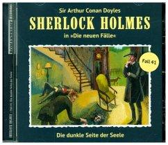 Die dunkle Seite der Seele / Sherlock Holmes - Neue Fälle Bd.41 (Audio-CD) - Doyle, Conan Arthur