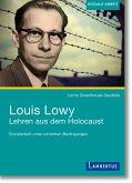 Louis Lowy - Sozialarbeit unter extremen Bedingungen