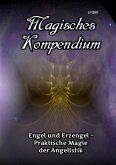 Magisches Kompendium - Engel und Erzengel - Praktische Magie der Angelistik