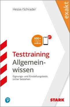 STARK EXAKT - Testtraining Allgemeinwissen - Hesse, Jürgen; Schrader, Hans-Christian