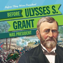 Before Ulysses S. Grant Was President
