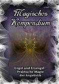 Magisches Kompendium - Engel und Erzengel - Praktische Magie der Angelistik (eBook, ePUB)