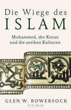 Die Wiege des Islam (eBook, ePUB) - Bowersock, Glen W.