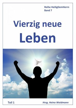 Vierzig neue Leben Teil 1 (eBook, ePUB) - Steele, Daniel; Upgraff, David B.; Whitall Smith, Hannah