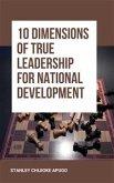 10 Dimensions of True Leadership for National Development (eBook, ePUB)