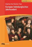 Europas habsburgisches Jahrhundert (eBook, ePUB)