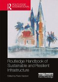 Routledge Handbook of Sustainable and Resilient Infrastructure (eBook, PDF)