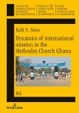 Dynamics of international mission in the Methodist Church Ghana (eBook, ePUB)