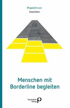 Menschen mit Borderline begleiten - Rahn, Ewald