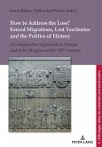 How to Address the Loss? Forced Migrations, Lost Territories and the Politics of History (eBook, ePUB)