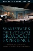 Shakespeare and the 'Live' Theatre Broadcast Experience (eBook, ePUB)