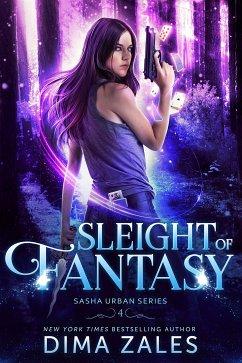 Sleight of Fantasy (Sasha Urban Series, #4) (eBook, ePUB) - Zales, Dima; Zaires, Anna
