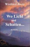 Wo Licht und Schatten ... (eBook, ePUB)