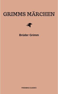 Grimms Märchen (Komplette Sammlung - 200+ Märchen): Rapunzel, Hänsel und Gretel, Aschenputtel, Dornröschen, Schneewittchen, (eBook, ePUB) - Grimm, Brothers; Grimm, Brüder